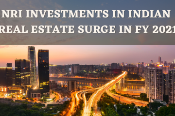 NRI INVESTMENTS IN INDIAN REAL ESTATE SURGE IN FY 2021.1
