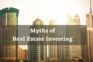 The Myths of Real Estate Investing
